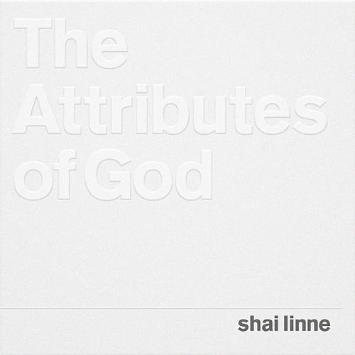 The Attributes Of God by Shai Linne