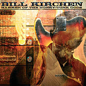 Hammer of the Honky Tonk Gods by Bill Kirchen