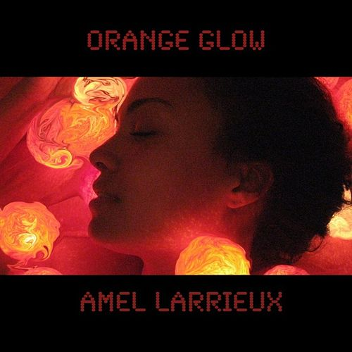 Orange Glow by Amel Larrieux