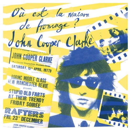 Où Est La Maison De Fromage? by John Cooper-Clarke