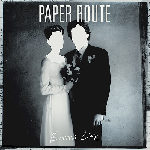 Better Life by Paper Route