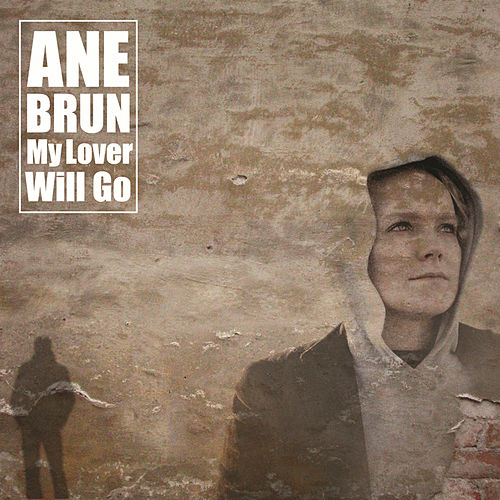 My Lover Will Go by Ane Brun