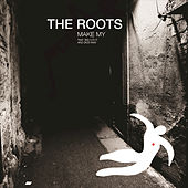 Make My by The Roots