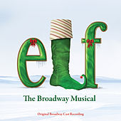 Elf - The Musical by Original Broadway Cast