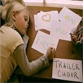 Love Me First - Single by Trailer Choir