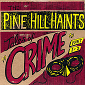 "Tales of Crime (Part 1)"" b/w ""Tales of Crime (Part 2)"" by The Pine Hill Haints"