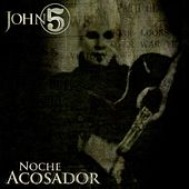 Noche Acosador - Single by John 5