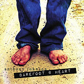 Barefoot @ Heart by Anthony Johnson