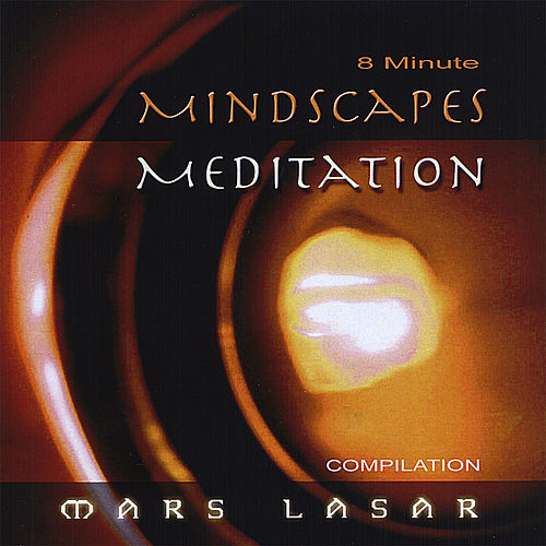8 Minute MindScapes Mediation by Mars Lasar