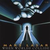 When Worlds Collide by Mars Lasar