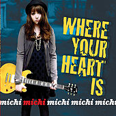 Where Your Heart Is by Michi