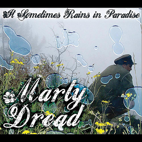 It Sometimes Rains in Paradise by Marty Dread