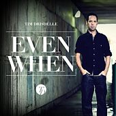 Even When - Single by Tim Drisdelle