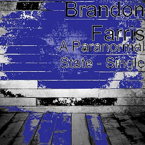 A Paranormal State - Single by Brandon Farris