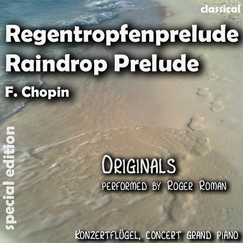 Raindrop Prelude , Regentropfen Prelude (feat. Roger Roman) - Single by Frederic Chopin
