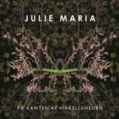 På kanten af virkeligheden by Julie Maria
