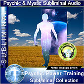 Subliminal - Psychic Power Training Subliminal Collection by Brain Entrainment Mindware