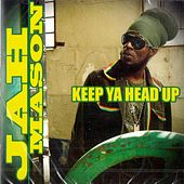 Keep Ya Head Up by Jah Mason