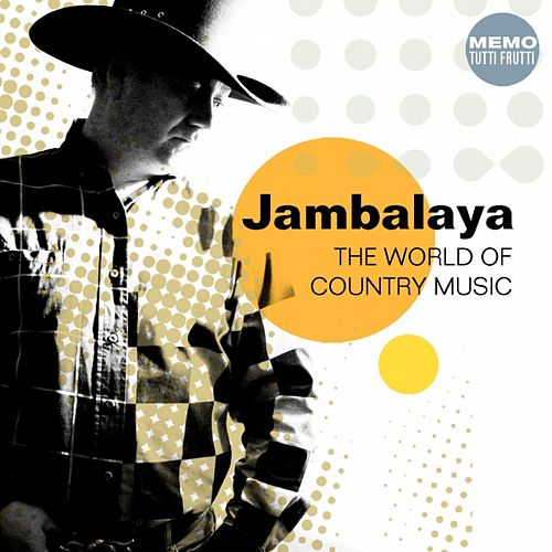 Jambalaya (The World of Country Music) by Various Artists