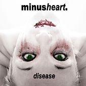 Disease by Minusheart