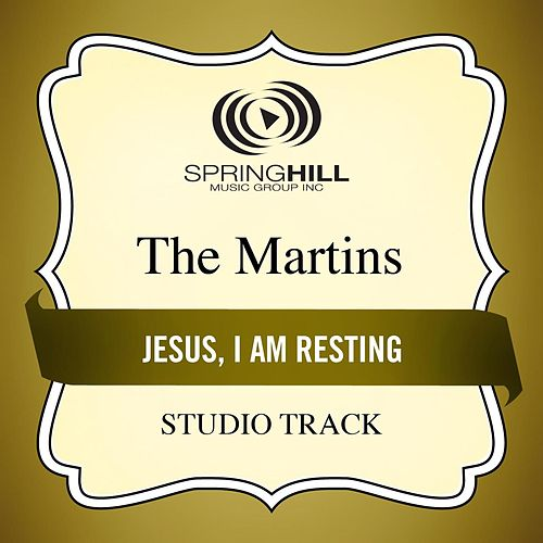 Jesus, I Am Resting (Studio Track) von The Martins