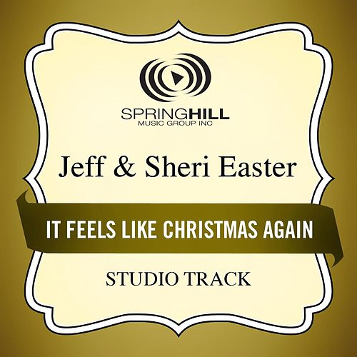 It Feels Like Christmas Again (Studio Track) by Jeff and Sheri Easter