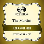 Lord Most High (Studio Track) by The Martins