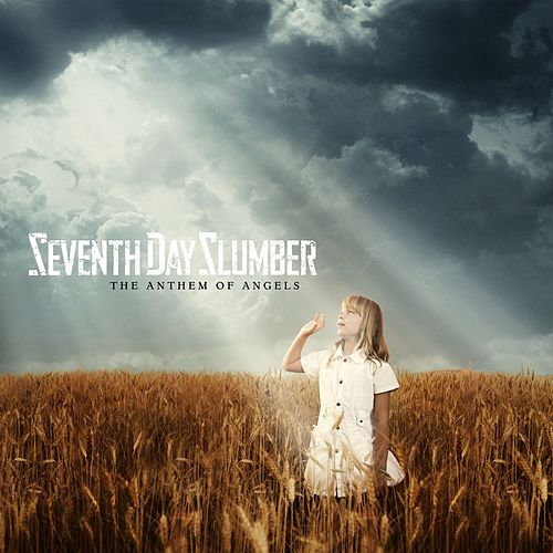 The Anthem Of Angels by Seventh Day Slumber