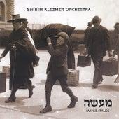Mayse/ Tales by Shirim Klezmer Orchestra