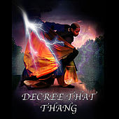 Decree That Thang! by Taquetta Baker