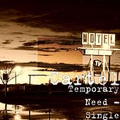 Temporary Need - Single by Cartel