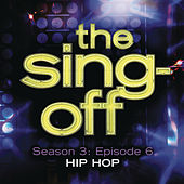 The Sing-Off: Season 3: Episode 6 - Hip Hop by Various Artists