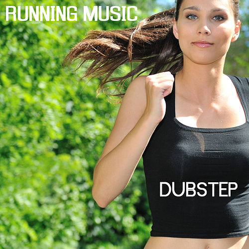 Running Music - Dubstep Running Music Jogging and Fitness Music by Running Music
