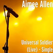 Universal Soldier (Live) - Single by Aimee Allen
