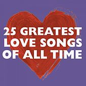 25 Greatest Love Songs Of All Time by Various Artists