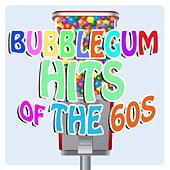 Bubblegum Hits Of The 60s by Various Artists