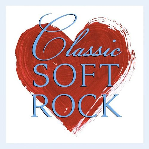 Classic Soft Rock by Various Artists