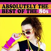 Absolutely The Best Of The 80s by Various Artists
