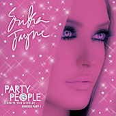 Party People (Ignite the World) - The Remixes Part 1 by Erika Jayne