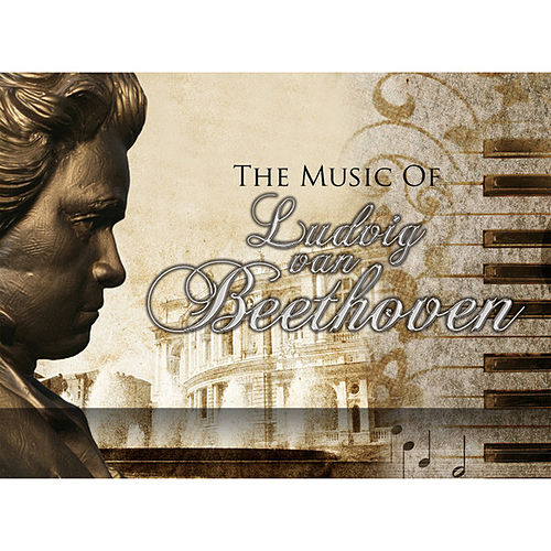 The Music of Ludwig van Beethoven by Various Artists