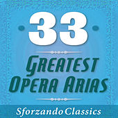 33 - Greatest Opera Arias by Various Artists