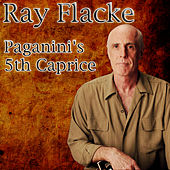 Paganini's 5th Caprice by Ray Flacke