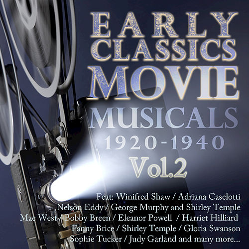 Early Classics: Movie Musicals - 1920-1940 Vol 2 (Digitally Remastered) (Digitally Remastered) by Various Artists