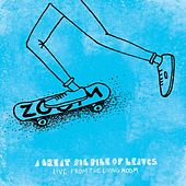 Live From The Living Room - Ep by A Great Big Pile of Leaves
