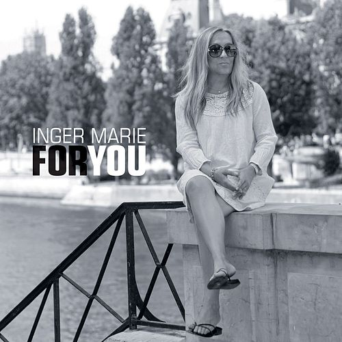 For You by Inger Marie