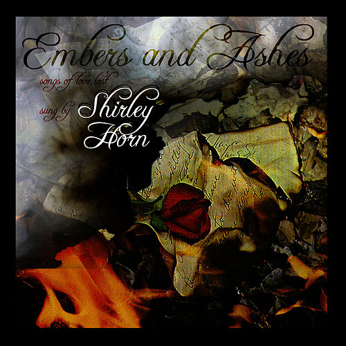 Embers & Ashes - Songs Of Love Lost by Shirley Horn