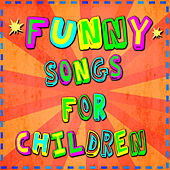 Funny Songs For Children by Various Artists