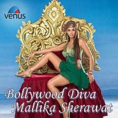 Bollywood Diva Mallika Sherawat by Various Artists