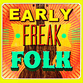 Early Freak Folk by Various Artists