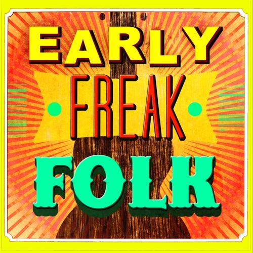 Early Freak Folk by Various Artists